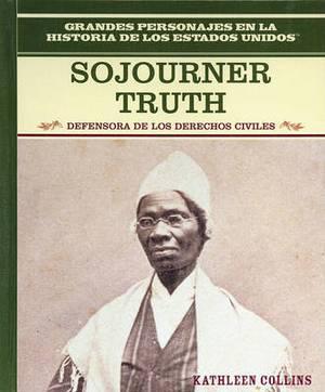 Sojourner Truth: Defensora de los Derechos Civiles/Equal Rights Advocate