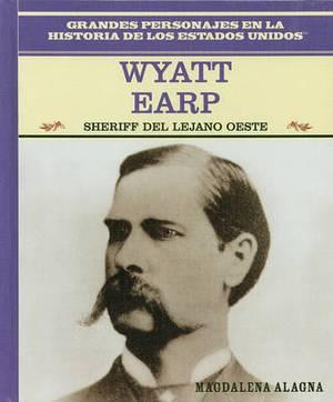 Wyatt Earp: Sheriff del Lejano Oeste: Wyatt Earp: Lawman of the American West