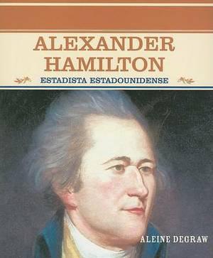 Alexander Hamilton: Estadista Estadounidense