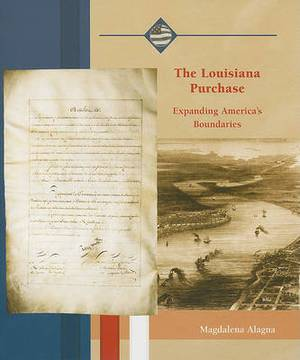 The Louisiana Purchase: Expanding America's Boundaries