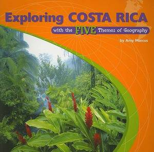 Exploring Costa Rica with the Five Themes of Geography