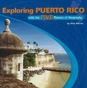 Exploring Puerto Rico with the Five Themes of Geography