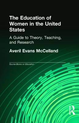 The Education of Women in the United States: A Guide to Theory, Teaching, and Research