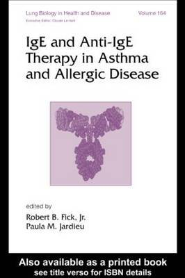 IgE and Anti-IgE Therapy in Asthma and Allergic Disease