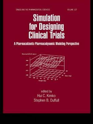 Simulation for Designing Clinical Trials: A Pharmacokinetic-Pharmacodynamic Modeling Perspective