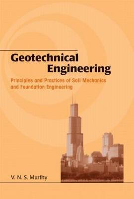 Geotechnical Engineering: Principles and Practices of Soil Mechanics and Foundation Engineering