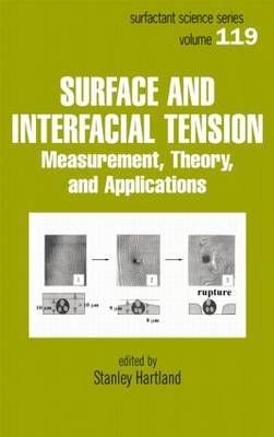 Surface and Interfacial Tension: Measurement, Theory,and Applications