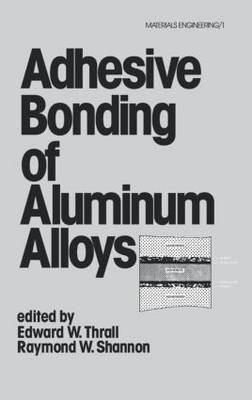 Adhesive Bonding of Aluminum Alloys