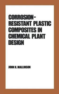 Corrosion-Resistant Plastic Composites in Chemical Plant Design