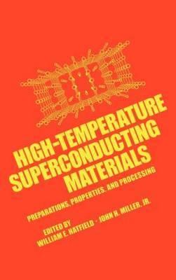 High-Temperature Superconducting Materials: Preparations, Properties and Processing