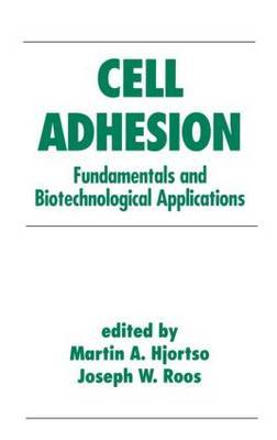 Cell Adhesion in Bioprocessing and Biotechnology: Fundamentals and Biotechnological Applications