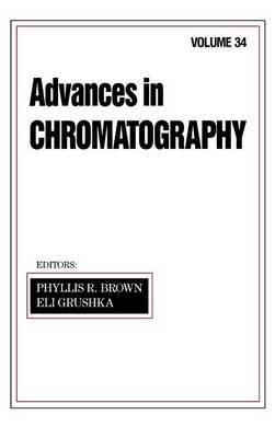 Advances in Chromatography: Volume 34