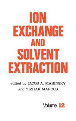 Ion Exchange and Solvent Extraction: A Series of Advances