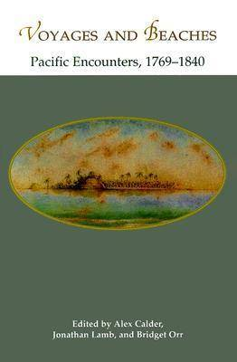 Voyages and Beaches: Pacific Encounters, 1769-1840