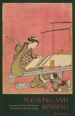 Weaving and Binding: Immigrant Gods and Female Immortals in Ancient Japan
