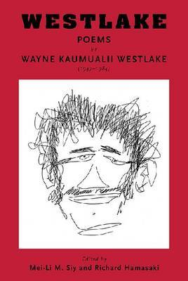 Westlake: Poems by Wayne Kaumualii Westlake (1947-1984)
