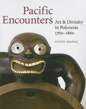 Pacific Encounters: Art & Divinity in Polynesia, 1760-1860