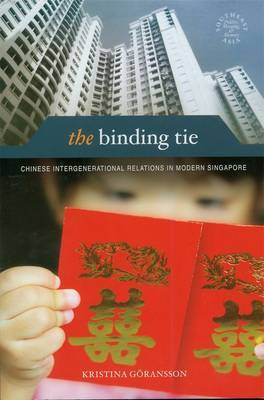 The Binding Tie: Chinese Intergenerational Relations in Modern Singapore