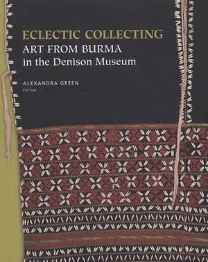 Eclectic Collecting: Art from Burma in the Denison Museum