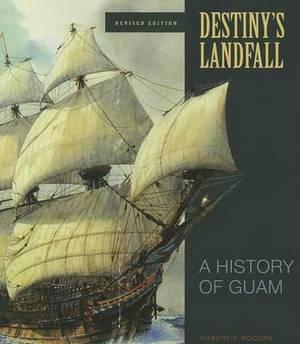 Destiny's Landfall: A History of Guam