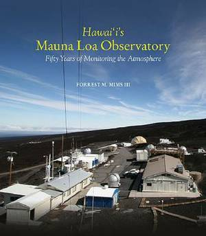 Hawai'i's Mauna Loa Observatory: Fifty Years of Monitoring the Atmosphere