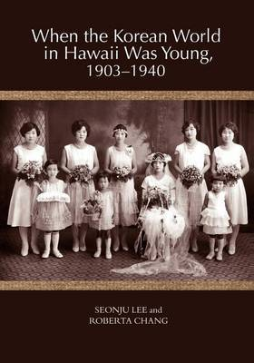 When the Korean World in Hawaii Was Young, 1903-1940