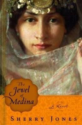 The Jewel of Medina: A Novel