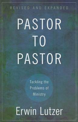 Pastor to Pastor: Tackling the Problems of Ministry