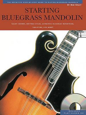 Starting Bluegrass Mandolin: The Definitive Step-by-Step Guide to Playing Bluegrass Mandolin