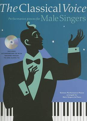 The Classical Voice: Performance Pieces for Male Singers
