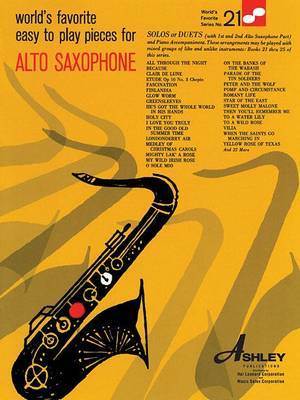 Easy to Play Pieces for Alto Saxophone 21 Worlds Favorite