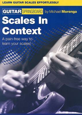 Scales in Context: A Pain-Free Way to Learn Your Scales!