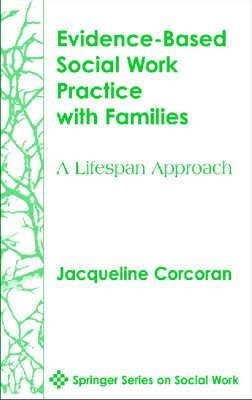 Evidence-Based Social Work Practice with Families: A Lifespan Approach