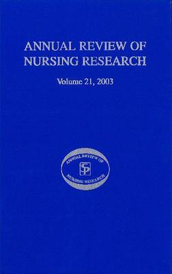 Annual Review of Nursing Research: 2003: Vol. 21