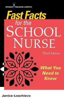 Fast Facts for the School Nurse: What You Need to Know