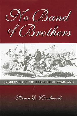 No Band of Brothers: Problems of the Rebel High Command