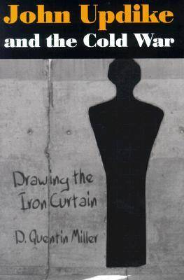 John Updike and the Cold War: Drawing the Iron Curtain