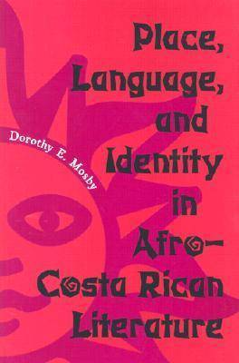 Place, Language and Identity in Afro-Costa Rican Literature