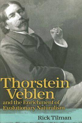 Thorstein Veblen and the Enrichment of Evolutionary Naturalism