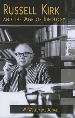 Russell Kirk and the Age of Ideology