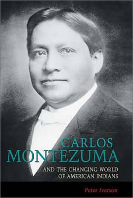 Carlos Montezuma and the Changing World of American Indians