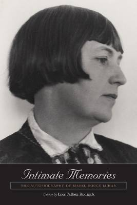 Intimate Memories: The Autobiography of Mabel Dodge Luhan