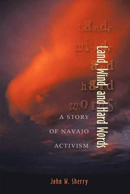 Land, Wind and Hard Words: A Story of Navajo Activism