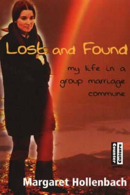 Lost and Found: My Life in a Group Marriage Commune