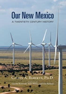 Our New Mexico: A Twentieth Century History