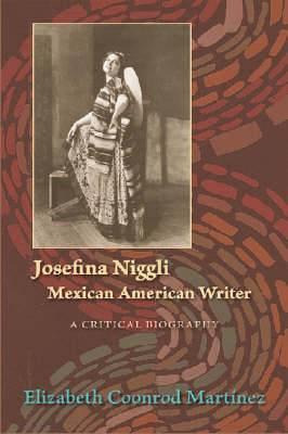 Josefina Niggli, Mexican American Writer: A Critical Biography