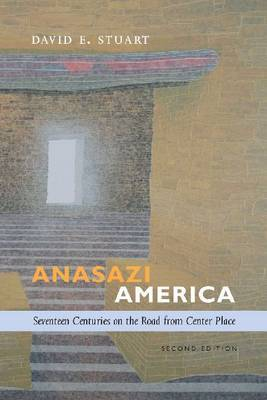 Anasazi America: Seventeenth Centuries on the Road from Center Place