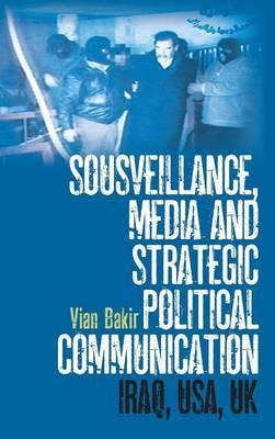 Sousveillance, Media and Strategic Political Communication: Iraq, USA, UK