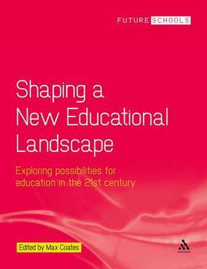 Shaping a New Educational Landscape: Creating a New Context for Learning