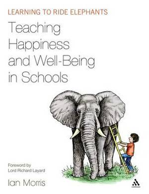 Teaching Happiness and Well-being in Schools: Learning to Ride Elephants